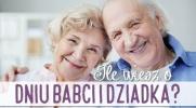 Ile wiesz o Dniu Babci i Dziadka?