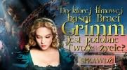 Do której filmowej baśni Braci Grimm, jest podobne Twoje życie?