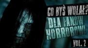 """""""Co byś wolał?"""" Wersja dla fanów horrorów! #2"""