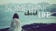 Something about life #1