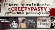 Które opowiadanie z Creepypasty na tej stronie powinnaś przeczytać?