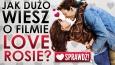 """Jak dużo wiesz o filmie """"Love Rosie""""?"""