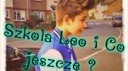 Szkoła ,Leo i co jeszcze ? #2
