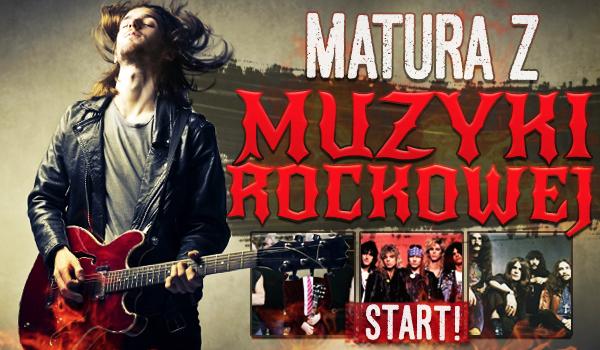Matura z muzyki Rockowej!