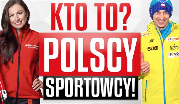 Kto to? – Polscy sportowcy!