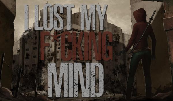 I lost my fucking mind #1