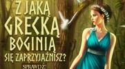 Z jaką grecką boginią się zaprzyjaźnisz?