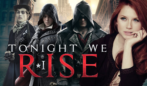 """TONIGHT WE RISE: """"Assasin's Creed - Syndicate"""" #1"""