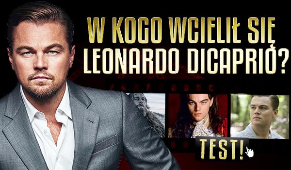 W kogo wcielił się Leonardo DiCaprio?