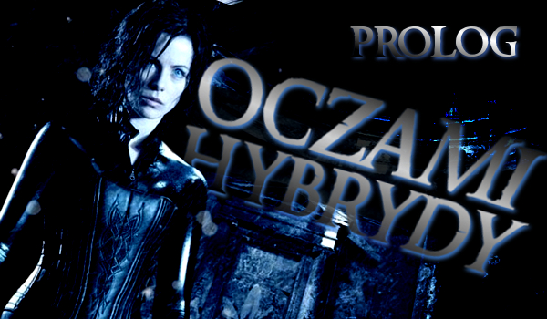 Oczami hybrydy… #Prolog