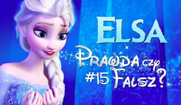 Prawda czy fałsz? – Księżniczki Disneya #15 Elsa