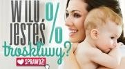 W ilu procentach jesteś troskliwy?