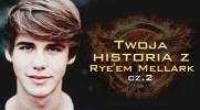Twoja historia z Rye'em Mellark... #2