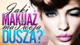 Jaki makijaż ma Twoja dusza?