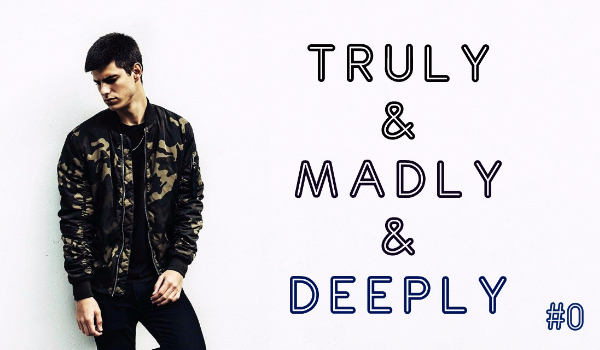Truly&Madly&Deeply - Prolog