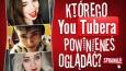 Którego YouTubera powinieneś oglądać?