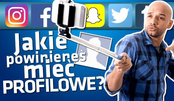 Jakie powinieneś mieć zdjęcie profilowe?