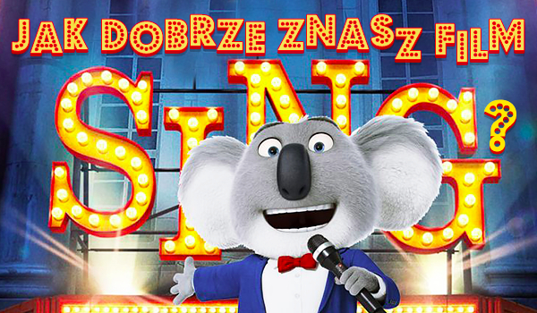"""Jak dobrze znasz film """"Sing""""?"""