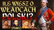 Ile wiesz o władcach Polski?