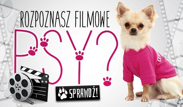 Czy rozpoznasz popularne filmowe psy?