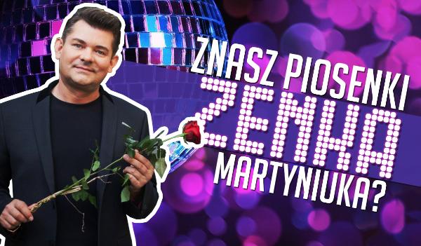 Czy znasz piosenki Zenka?