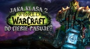 "Jaka klasa postaci z ""World of Warcraft"" do Ciebie pasuje?"