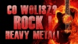 """Co wolisz?"" - Rock i heavy metal!"