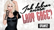 Jak dobrze znasz Lady Gagę?