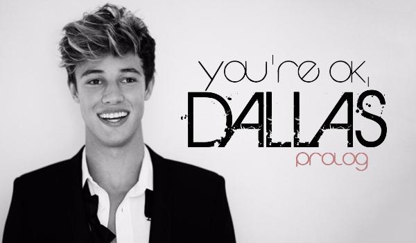 You're ok, Dallas - PROLOG