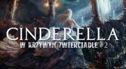 Cinderella w Krzywym Zwierciadle #2