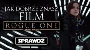 """Jak dobrze znasz film """"Rogue One""""?"""