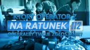 """Który operator z serialu """"Na ratunek 112"""" odebrałby Twoje zgłoszenie?"""