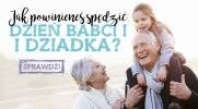 W jaki sposób powinieneś spędzić Dzień Babci i Dziadka?