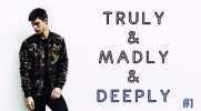 Truly&Madly&Deeply #1