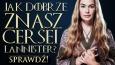 Jak dobrze znasz Cersei Lannister?