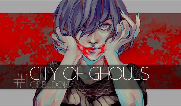 City of Ghouls #1 – Odbudowa.