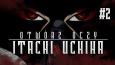 Otwórz oczy: Itachi Uchiha #2