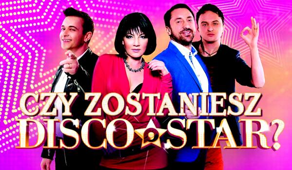 Czy zostaniesz Disco Star?