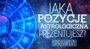 Jaką pozycję astrologiczną prezentujesz?
