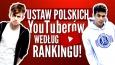 Ustaw polskich Youtuberów według rankingu!
