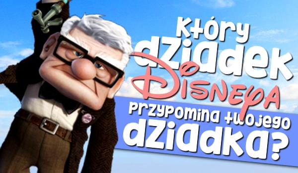 Który dziadek Disneya przypomina Twojego?