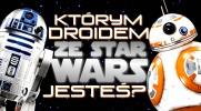 Którym droidem ze Star Wars jesteś?