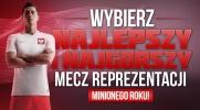 Wybierz najlepszy i najgorszy mecz reprezentacji Polski minionego roku!