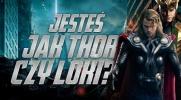 Jesteś jak Thor czy Loki?