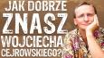 Jak dobrze znasz Wojciecha Cejrowskiego?