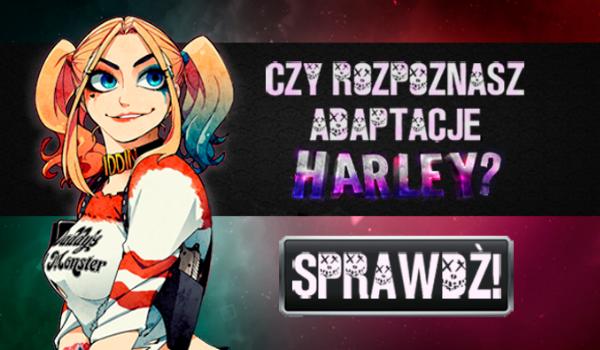 Czy rozpoznasz wszystkie adaptacje Harley Quinn?