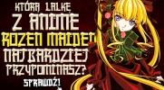 Którą lalkę z anime Rozen Maiden najbardziej przypominasz?