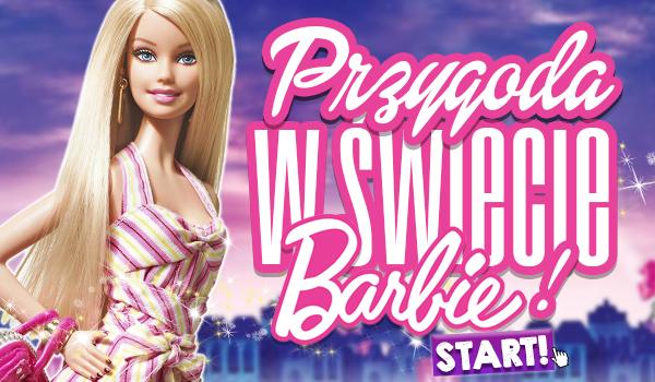 Przygoda w świecie Barbie!