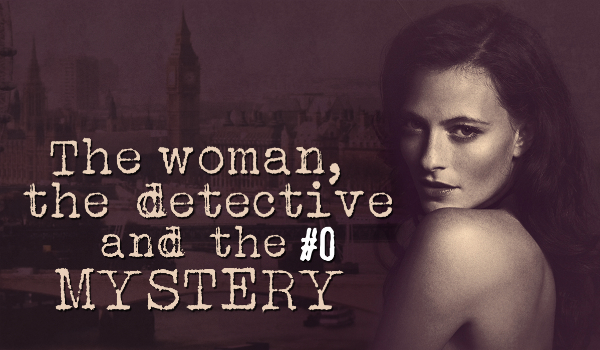 THE WOMAN, THE DETECTIVE AND THE MYSTERY #0