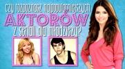 Czy znasz najpopularniejszych aktorów z seriali dla młodzieży?